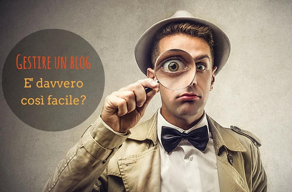 Gestire un blog: è davvero così facile?